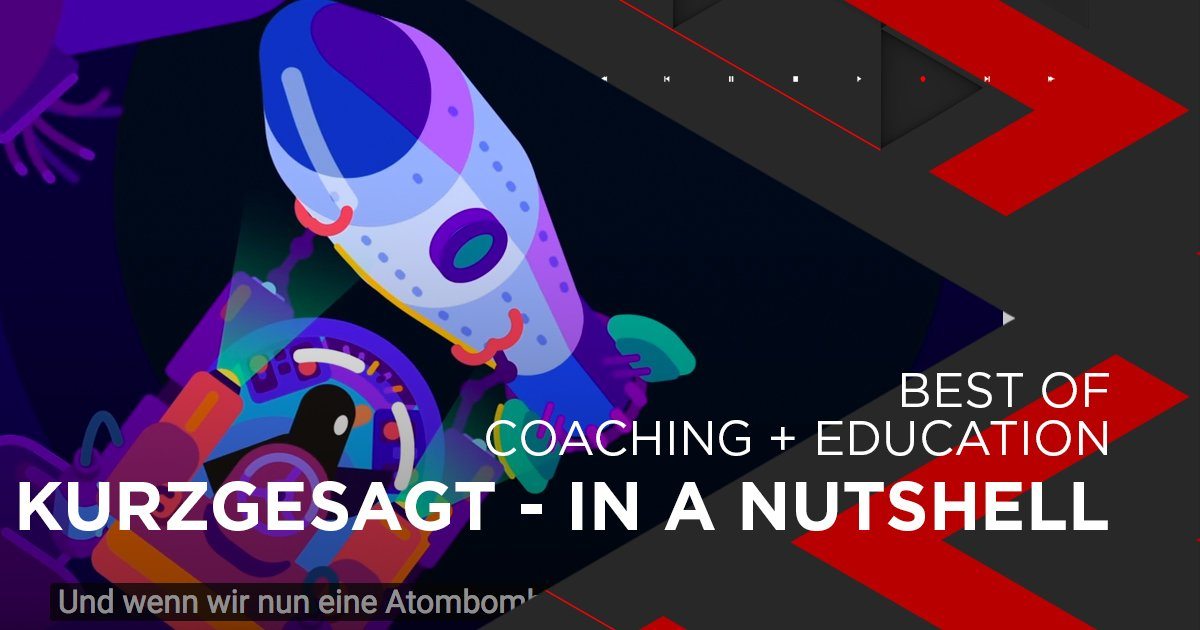 Nominiert für Education + Coaching: Kurzgesagt - In a Nutshell